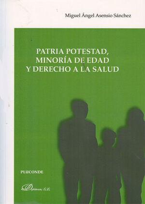 PATRIA POTESTAD, MINORA DE EDAD Y DERECHO A LA SALUD