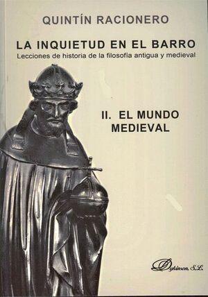LA INQUIETUD EN EL BARRO. LECCIONES DE HISTORIA DE LA FILOSOFA ANTIGUA Y MEDIEVAL II EL MUNDO MEDIE