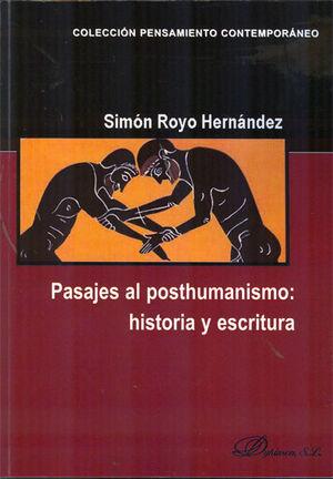 PASAJES AL POSTHUMANISMO. HISTORIA Y ESCRITURA