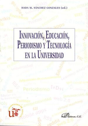 INNOVACIÓN, EDUCACIÓN, PERIODISMO Y TECNOLOGÍA EN LA UNIVERSIDAD