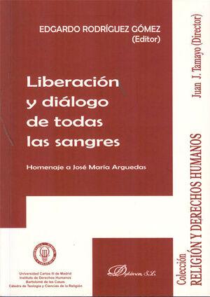 LIBERACIÓN Y DIÁLOGO DE TODAS LAS SANGRES
