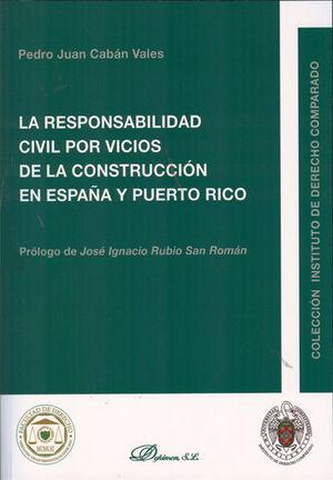 LA RESPONSABILIDAD CIVIL POR VICIOS DE LA CONSTRUCCIÓN EN ESPAÑA Y PUERTO RICO