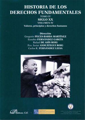 HISTORIA DE LOS DERECHOS FUNDAMENTALES. TOMO IV. SIGLO XX. VOLUMEN IV. VALORES, PRINCIPIOS Y DERECHO