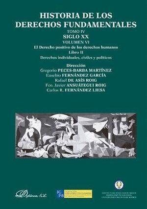 HISTORIA DE LOS DERECHOS FUNDAMENTALES. TOMO IV. SIGLO XX. VOLUMEN VI. EL DERECHO POSITIVO DE LOS DE
