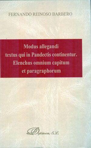 MODUS ALLEGANDI TEXTUS QUI IN PANDECTIS CONTINENTUR. ELENCHUS OMNIUM CAPITUM ET PARAGRAPHORUM EELENC