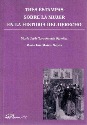 TRES ESTAMPAS SOBRE LA MUJER EN LA HISTORIA DEL DERECHO