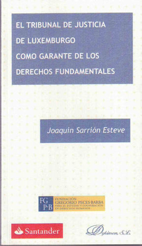 EL TRIBUNAL DE JUSTICIA DE LUXEMBURGO COMO GARANTE DE LOS DERECHOS FUNDAMENTALES