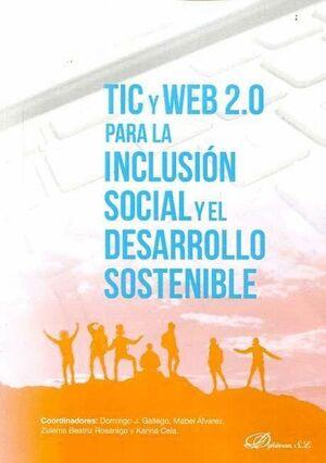TIC Y WEB 2.0  PARA LA INCLUSIÓN SOCIAL Y  EL DESARROLLO SOSTENIBLE PARA LA INCLUSION SOCIAL Y EL DE