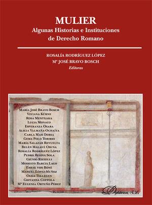 MULIER. ALGUNAS HISTORIAS E INSTITUCIONES DE DERECHO ROMANO