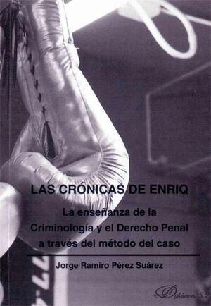 LAS CRÓNICAS DE ENRIQ. LA ENSEÑANZA DE LA CRIMINOLOGA Y EL DERECHO PENAL A TRAVÉS DEL MÉTODO DEL CA