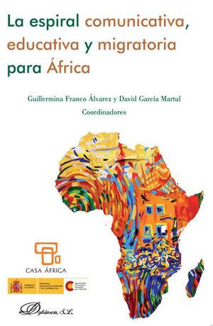 LA ESPIRAL COMUNICATIVA, EDUCATIVA Y MIGRATORIA PARA ÁFRICA