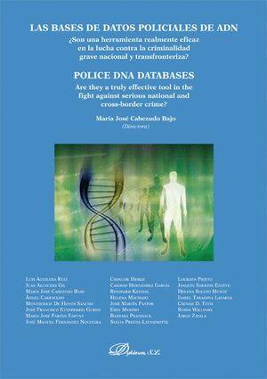 LAS BASES DE DATOS POLICIALES DE ADN = POLICE DNA DATABASES ¿SON UNA HERRAMIENTA REALMENTE EFICAZ EN