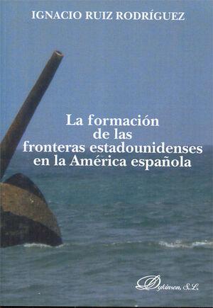 LA FORMACIÓN DE LAS FRONTERAS ESTADOUNIDENSES EN LA AMÉRICA ESPAÑOLA