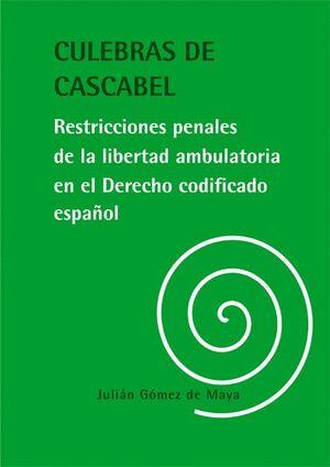 CULEBRAS DE CASCABEL. RESTRICCIONES PENALES DE LA LIBERTAD AMBULATORIA EN EL DERECHO CODIFICADO ESPA