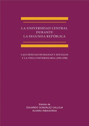 LA UNIVERSIDAD CENTRAL DURANTE LA SEGUNDA REPÚBLICA LAS CIENCIAS HUMANAS Y SOCIALES Y LA VIDA UNIVER