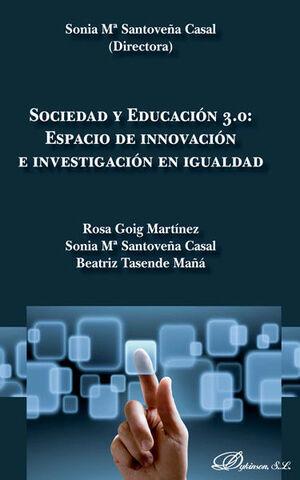 SOCIEDAD Y EDUCACIÓN 3.0. ESPACIO DE INNOVACIÓN E INVESTIGACIÓN EN IGUALDAD