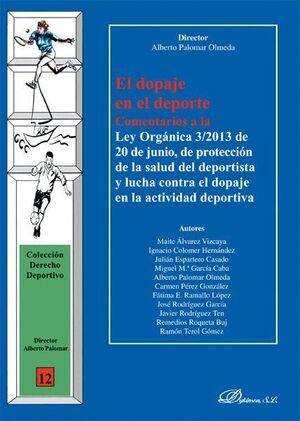 EL DOPAJE EN EL DEPORTE COMENTARIOS A LA LEY ORGÁNICA 3-2013, DE 20 DE JUNIO, DE PROTECCIÓN DE LA SA