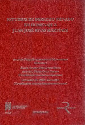 ESTUDIOS DE DERECHO PRIVADO EN HOMENAJE A JUAN JOSÉ RIVAS MARTÍNEZ