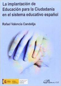LA IMPLANTACIÓN DE EDUCACIÓN PARA LA CIUDADANA EN EL SISTEMA EDUCATIVO ESPAÑOL EDUCATIVO ESPAÑOL, L