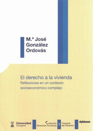 EL DERECHO A LA VIVIENDA. REFLEXIONES EN UN CONTEXTO SOCIOECONÓMICO COMPLEJO