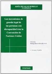 LOS MECANISMOS DE GUARDA LEGAL DE LAS PERSONAS CON DISCAPACIDAD TRAS LA CONVENCIÓN DE NACIONES UNIDA