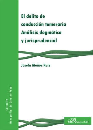 EL DELITO DE CONDUCCIÓN TEMERARIA. ANÁLISIS DOGMÁTICO Y JURISPRUDENCIAL