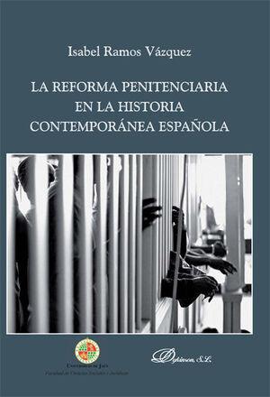 LA REFORMA PENITENCIARIA EN LA HISTORIA CONTEMPORÁNEA ESPAÑOLA