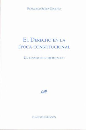 EL DERECHO EN LA ÉPOCA CONSTITUCIONAL. UN ENSAYO DE INTERPRETACIÓN