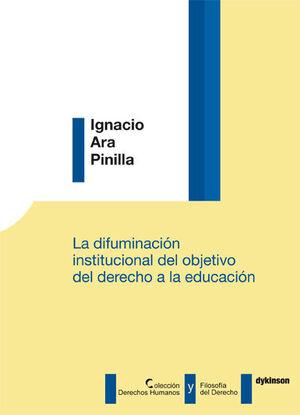 LA DIFUMINACIÓN INSTITUCIONAL DEL OBJETIVO DEL DERECHO A LA EDUCACIÓN
