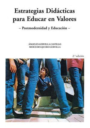 POSTMODERNIDAD Y EDUCACIÓN II. ESTRATEGIAS DIDÁCTICAS PARA EDUCAR EN VALORES