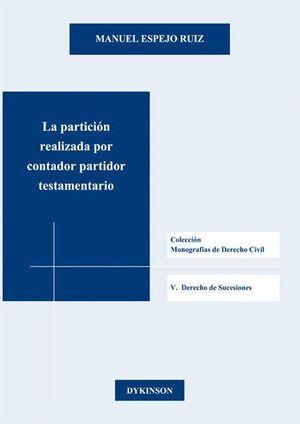 LA PARTICIÓN REALIZADA POR CONTADOR PARTIDOR TESTAMENTARIO
