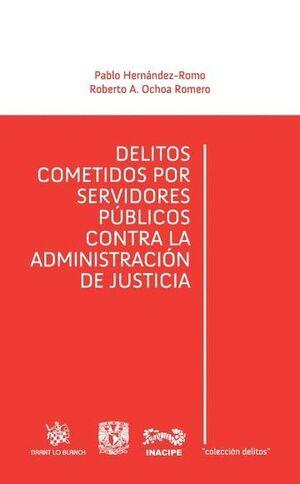 DELITOS COMETIDOS POR SERVIDORES PÚBLICOS CONTRA LA ADMINISTRACIÓN DE JUSTICIA