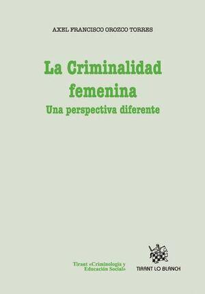 LA CRIMINALIDAD FEMENINA UNA PERSPECTIVA DIFERENTE