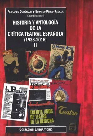 HISTORIA Y ANTOLOGÍA DE LA CRÍTICA TEATRAL ESPAÑOLA (1936-2016). VOLUMEN II