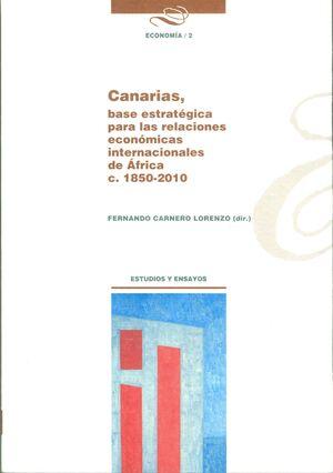 CANARIAS, BASE ESTRATÉGICA PARA LAS RELACIONES ECONÓMICAS INTERNACIONALES DE ÁFRICA C. 1850/2010