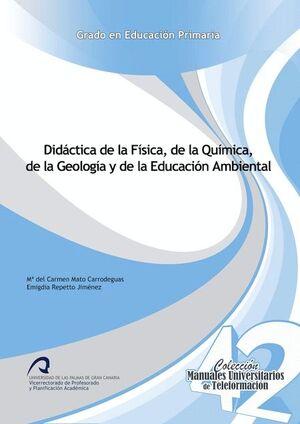 DIDÁCTICA DE LA FÍSICA, DE LA QUÍMICA, DE LA GEOLOGÍA Y DE LA EDUCACIÓN AMBIENTAL
