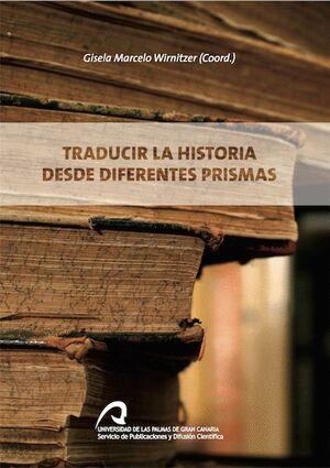 TRADUCIR LA HISTORIA DESDE DIFERENTES PRISMAS