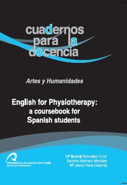 ENGLISH FOR PHYSIOTHERAPY: A COURSEBOOK FOR SPANISH STUDENTS