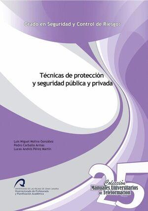 TÉCNICAS DE PROTECCIÓN Y SEGURIDAD PÚBLICA Y PRIVADA