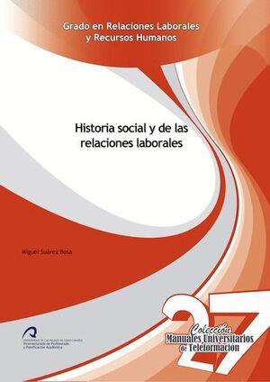 HISTORIA SOCIAL Y DE LAS RELACIONES LABORALES