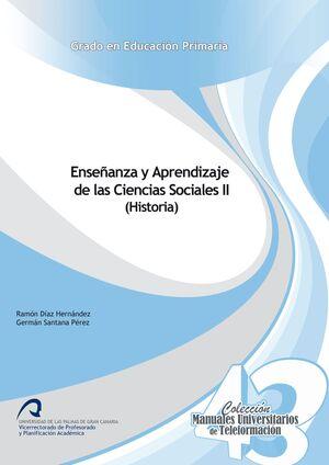 ENSEÑANZA Y APRENDIZAJE DE LAS CIENCIAS SOCIALES II (HISTORIA)