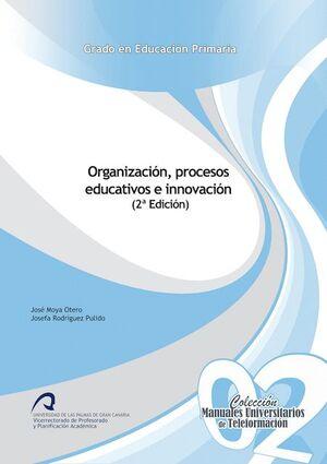 ORGANIZACIÓN, PROCESOS EDUCATIVOS E INNOVACIÓN (2ª EDICIÓN)