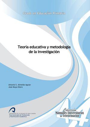 TEORÍA EDUCATIVA Y METODOLOGÍA DE LA INVESTIGACIÓN