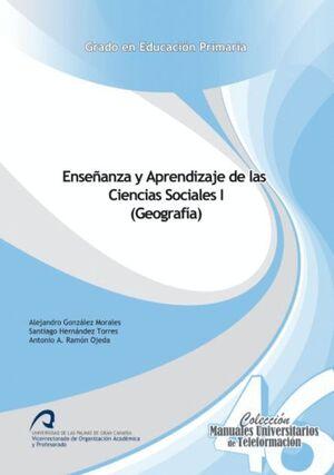 ENSEÑANZA Y APRENDIZAJE DE LAS CIENCIAS SOCIALES I (GEOGRAFÍA)
