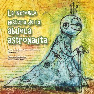 LA INCREÍBLE HISTORIA DE LA ABUELA ASTRONAUTA