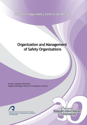 ORGANIZATION AND MANAGEMENT OF SAFETY ORGANIZATIONS