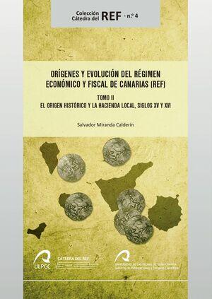 ORÍGENES Y EVOLUCIÓN DEL RÉGIMEN ECONÓMICO Y FISCAL DE CANARIAS (REF)