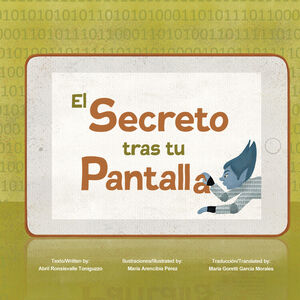 EL SECRETO TRAS TU PANTALLA. THE SECRET BEHIND YOUR SCREEN