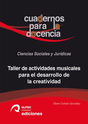 TALLER DE ACTIVIDADES MUSICALES PARA EL DESARROLLO DE LA CREATIVIDAD