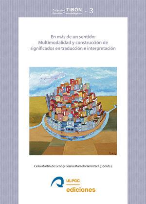 EN MÁS DE UN SENTIDO: MULTIMODALIDAD Y CONSTRUCCIÓN DE SIGNIFICADOS EN TRADUCCIÓN E INTERPRETACIÓN